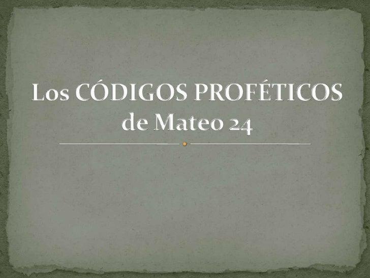 Los CóDigos ProféTicos De Mateo 24