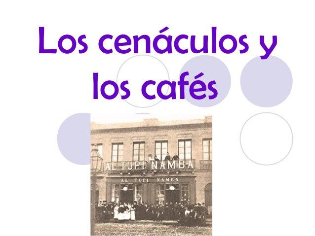 Los cenáculos y los cafés