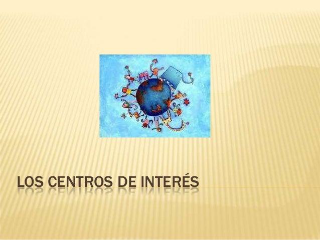 Los Centros de Interés