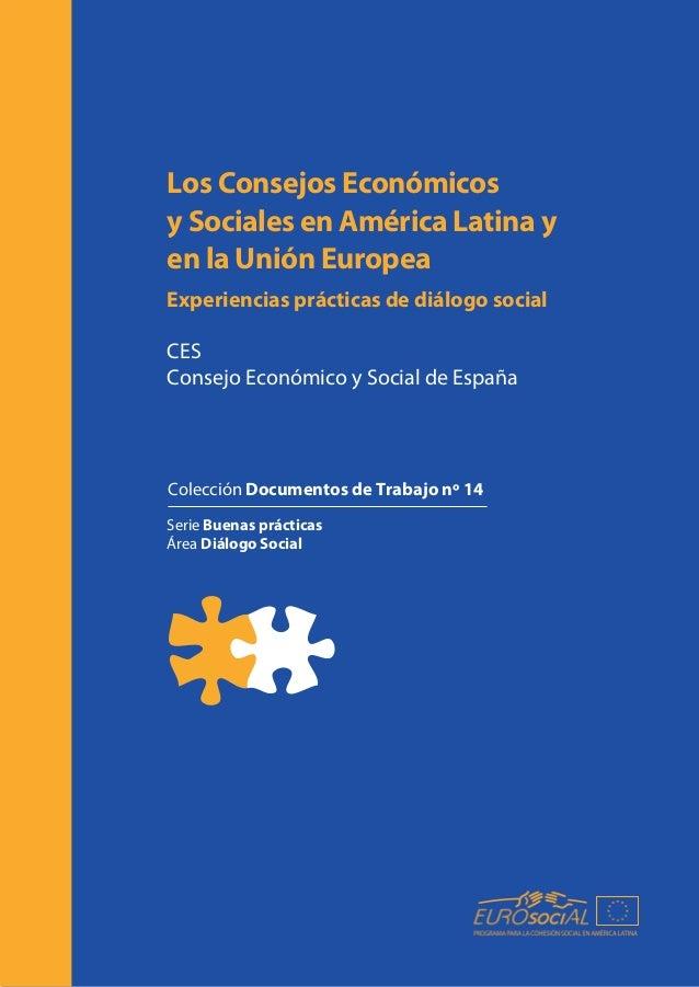 Los Consejos Económicos y Sociales en América Latina y en la Unión Europea Experiencias prácticas de diálogo social CES Co...