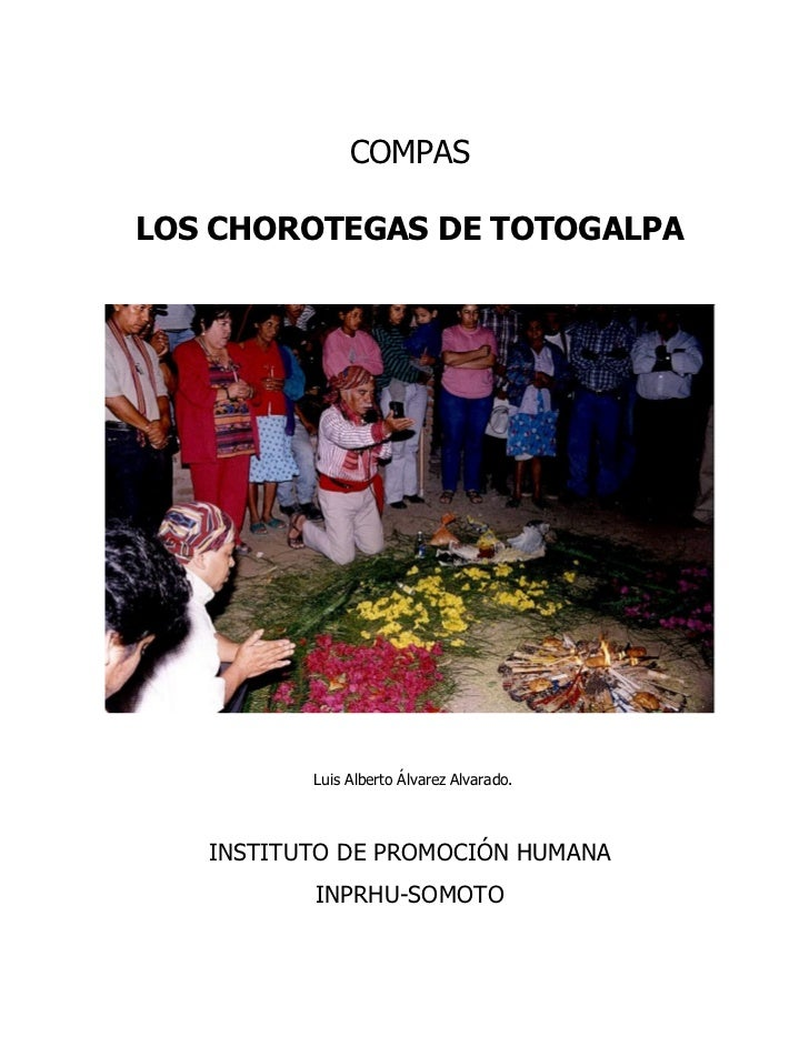 COMPASLOS CHOROTEGAS DE TOTOGALPA          Luis Alberto Álvarez Alvarado.   INSTITUTO DE PROMOCIÓN HUMANA          INPRHU-...