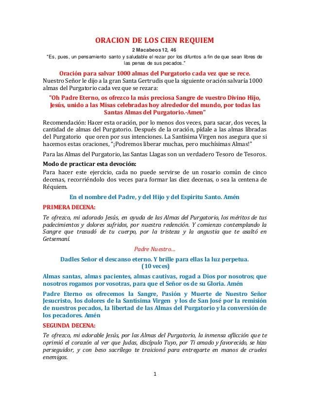 """ORACION DE LOS CIEN REQUIEM  2 Macabeos 12, 46  """"Es, pues, un pensamiento santo y saludable el rezar por los difuntos a fi..."""
