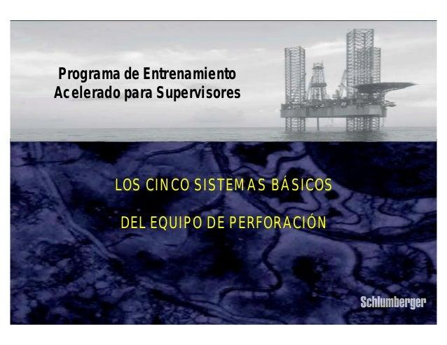 Programa de Entrenamiento  Acelerado para Supervisores  Los Cinco Sistemas Básicos del Equipo de Perforación  IPM 1  LOS C...