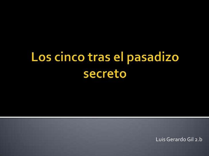 Luis Gerardo Gil 2.b