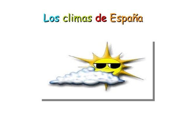 LosLos climasclimas dede EspañaEspaña