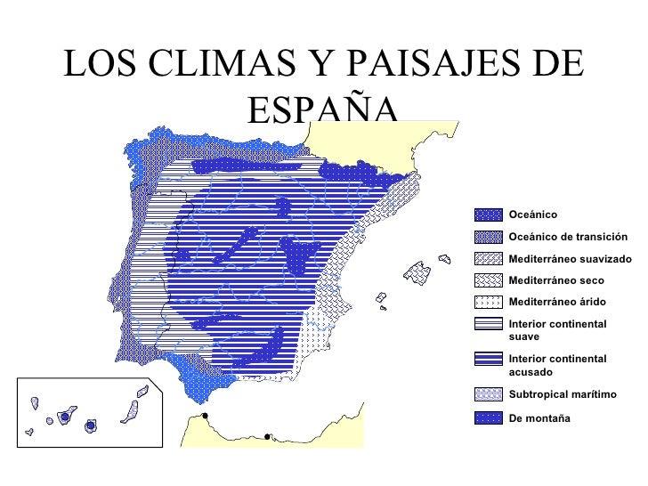 LOS CLIMAS Y PAISAJES DE ESPAÑA Mediterráneo seco Mediterráneo árido Interior continental  suave Interior continental   ac...