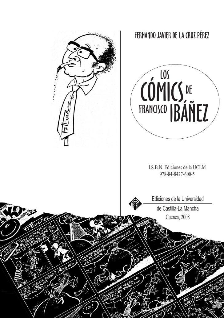 FERNANDO JAVIER DE LA CRUZ PÉREZ               LOS  CÓMICS                 DE  FRANCISCO                  IBÁÑEZ        I....
