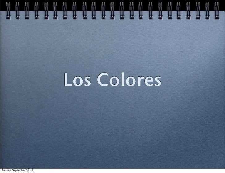 Los ColoresSunday, September 30, 12
