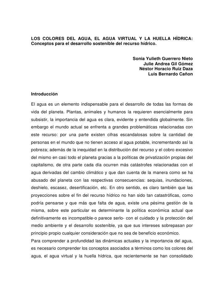 LOS COLORES DEL AGUA, EL AGUA VIRTUAL Y LA HUELLA HÍDRICA:Conceptos para el desarrollo sostenible del recurso hídrico.    ...