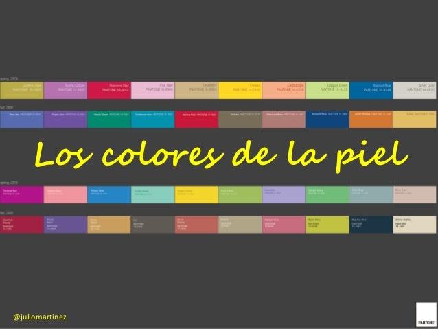 Los colores de la piel@juliomartinez
