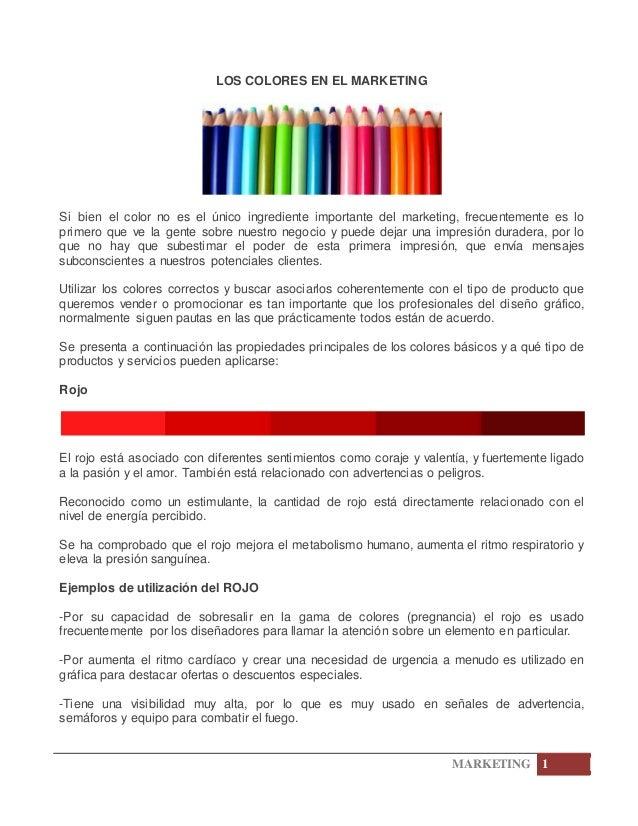 MARKETING 1 LOS COLORES EN EL MARKETING Si bien el color no es el único ingrediente importante del marketing, frecuentemen...
