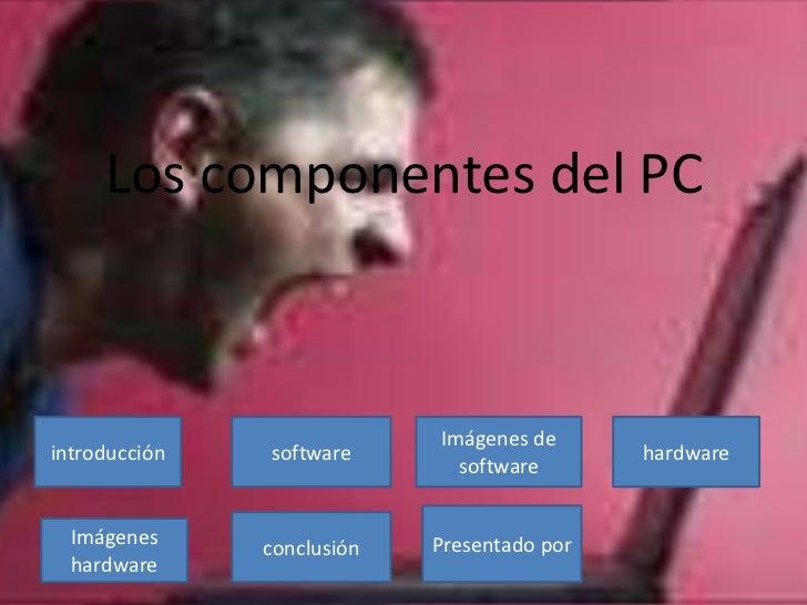 Los componentes del PC                            Imágenes deintroducción   software                      hardware        ...