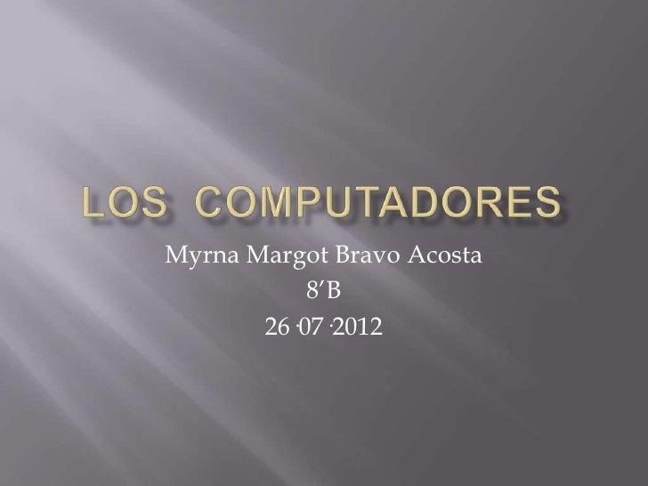 Myrna Margot Bravo Acosta           8'B       26·07·2012