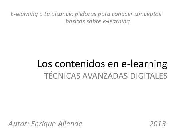 E-learning a tu alcance: píldoras para conocer conceptos                     básicos sobre e-learning         Los contenid...