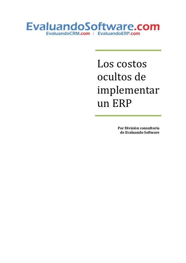 Los costosocultos deimplementarun ERP   Por División consultoría    de Evaluando Software
