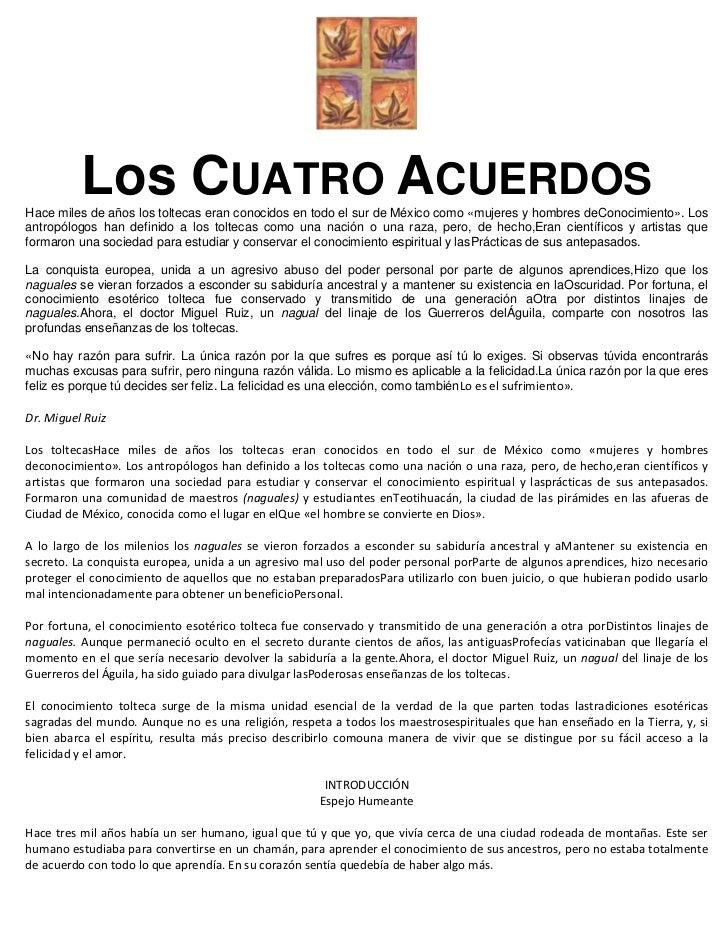 Los CUATRO ACUERDOS<br />Hace miles de años los toltecas eran conocidos en todo el sur de México como «mujeres y hombres d...