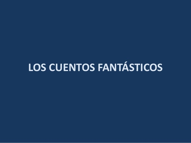 LOS CUENTOS FANTÁSTICOS
