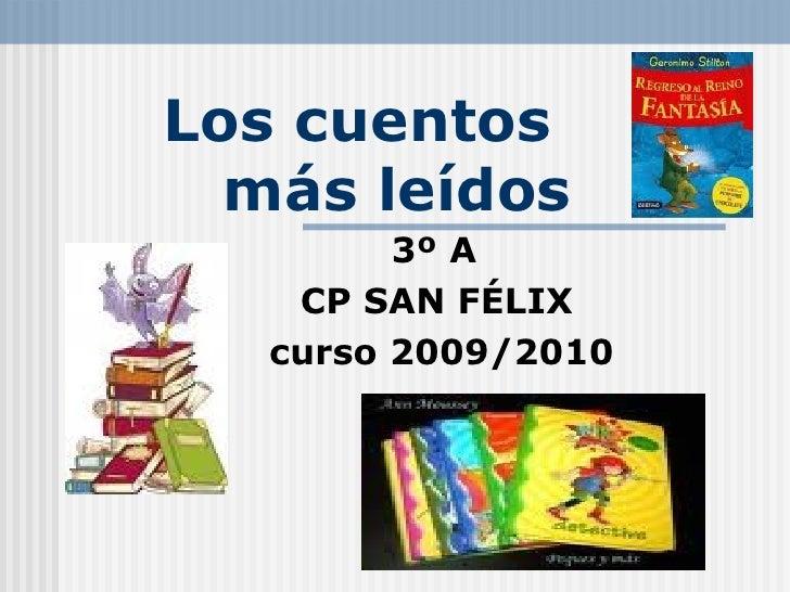 Los cuentos  más leídos   3º A   CP SAN FÉLIX curso 2009/2010