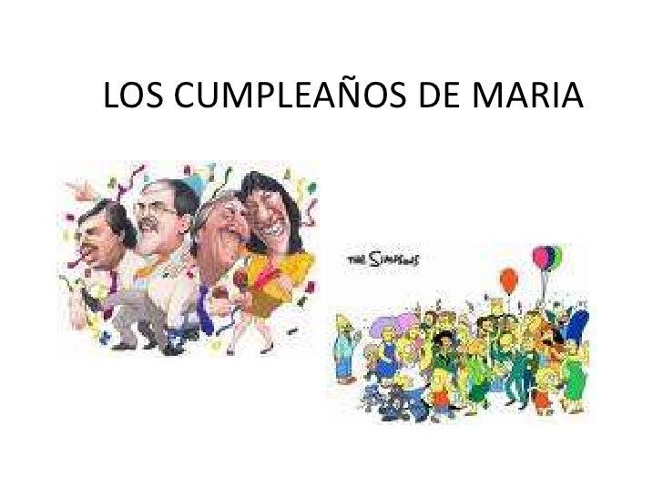 LOS CUMPLEAÑOS DE MARIA<br />
