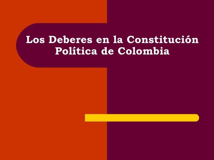 Los Deberes en la Constitución      Política de Colombia