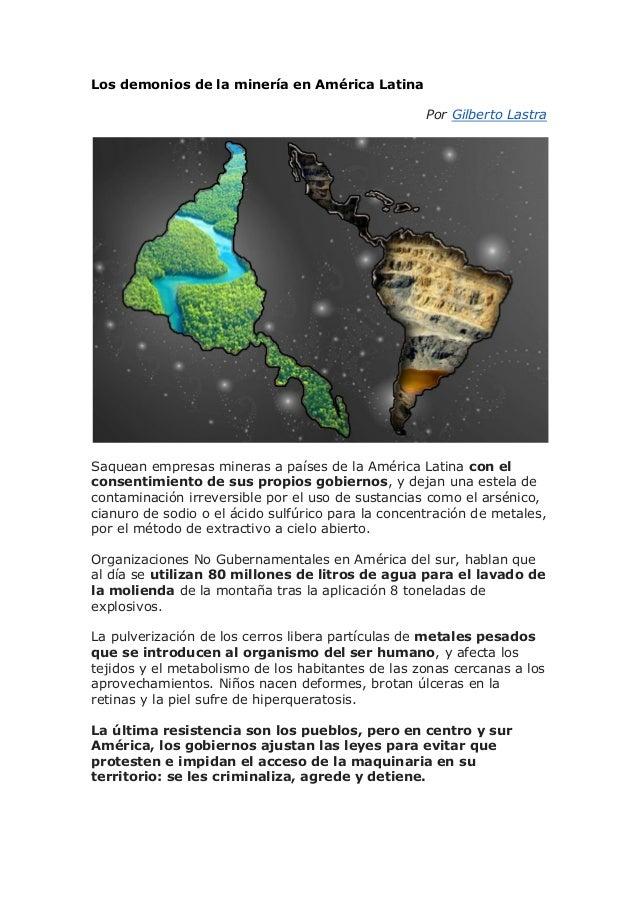 Los demonios de la minería en América Latina Por Gilberto Lastra Saquean empresas mineras a países de la América Latina co...