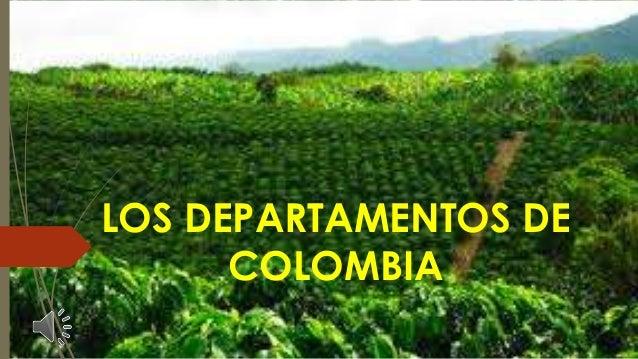 LOS DEPARTAMENTOS DE COLOMBIA