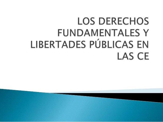Los derechos fundamentales y libertades públicas en las CE