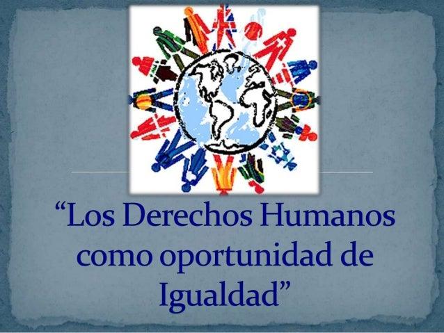 Los derechos humanos como oportunidad de igualdad