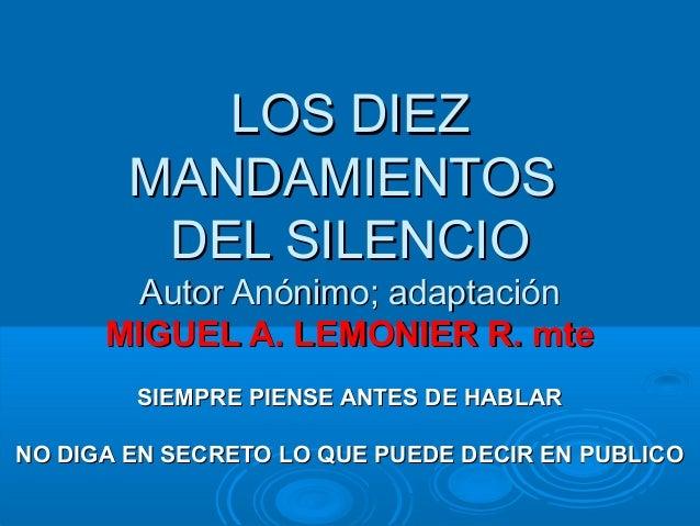 LOS DIEZ        MANDAMIENTOS         DEL SILENCIO        Autor Anónimo; adaptación      MIGUEL A. LEMONIER R. mte        S...