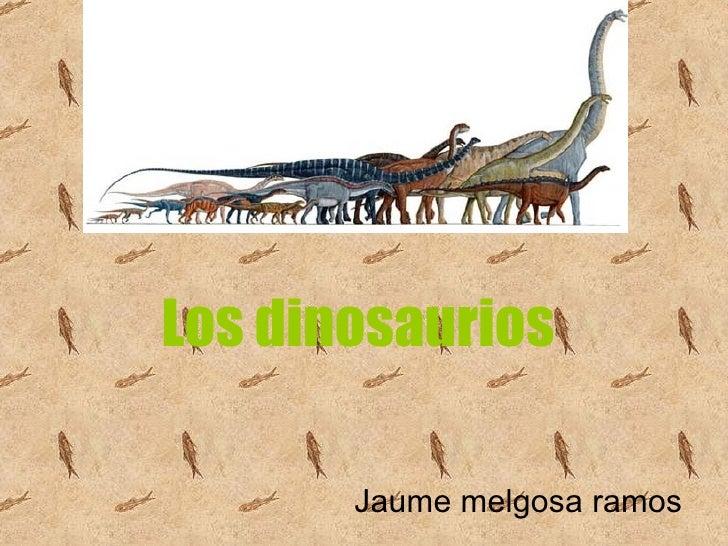 Los dinosaurios Jaume melgosa ramos