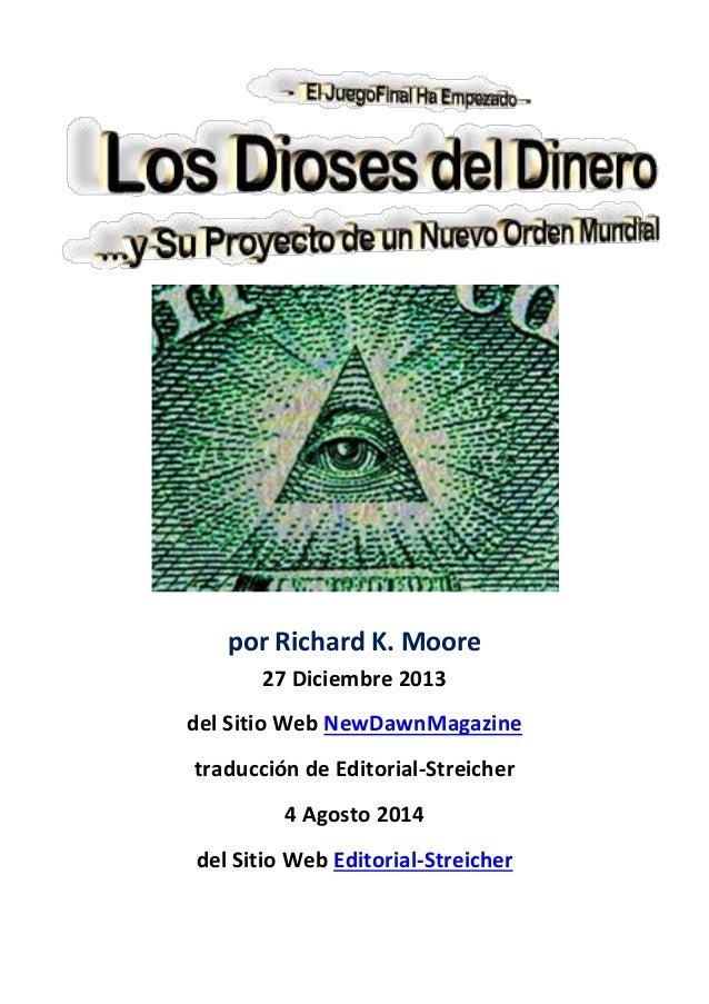 por Richard K. Moore 27 Diciembre 2013 del Sitio Web NewDawnMagazine traducción de Editorial-Streicher 4 Agosto 2014 del S...