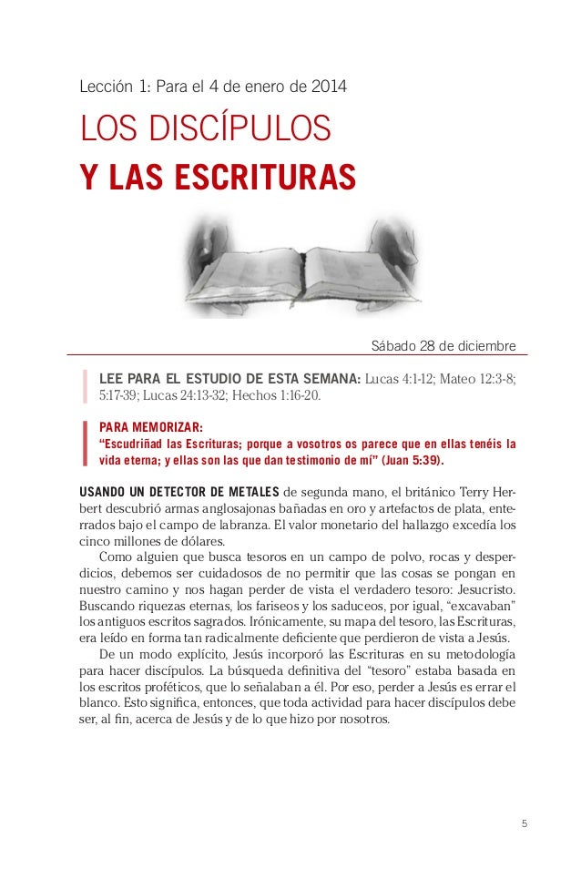 Lección 1: Para el 4 de enero de 2014  LOS DISCÍPULOS Y LAS ESCRITURAS  Sábado 28 de diciembre LEE PARA EL ESTUDIO DE ESTA...