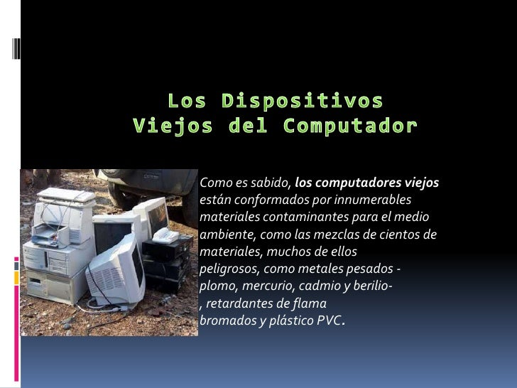 Los Dispositivos Viejos del Computador<br />Como es sabido, los computadores viejos están conformados por innumerables mat...