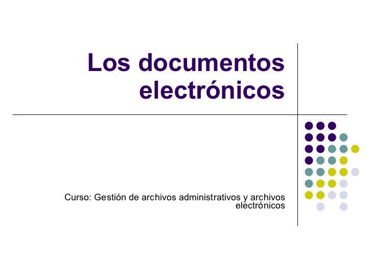 Los documentos electrónicos