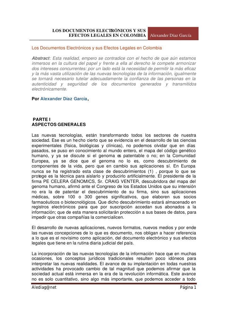 LOS DOCUMENTOS ELECTRÓNICOS Y SUS                 EFECTOS LEGALES EN COLOMBIA Alexander Díaz García  Los Documentos Electr...