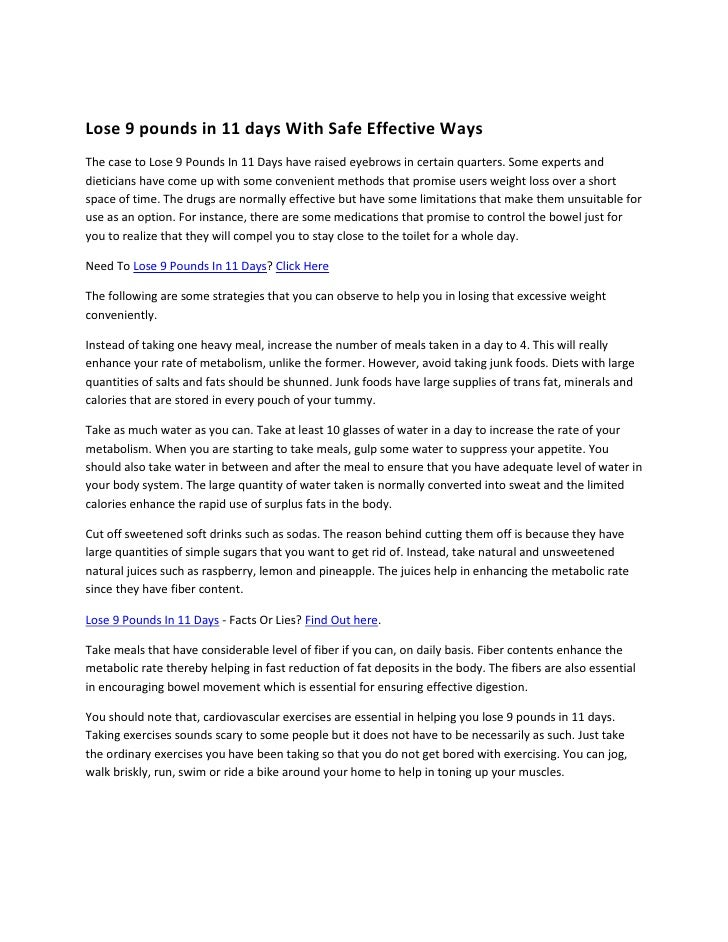 Lose 9 pounds in 11 days With Safe Effective WaysThe case to Lose 9 Pounds In 11 Days have raised eyebrows in certain quar...