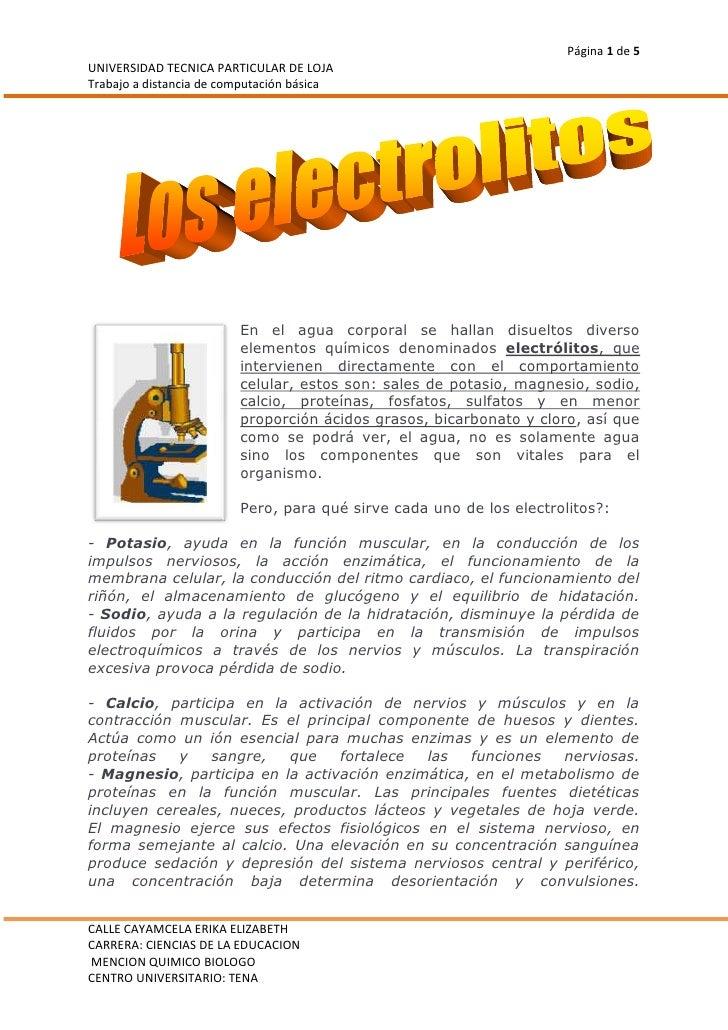 171450147617En el agua corporal se hallan disueltos diverso elementos químicos denominados electrólitos, que intervienen ...