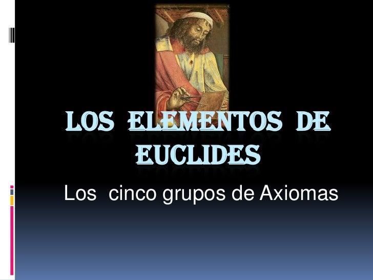 LOS ELEMENTOS DE    EUCLIDESLos cinco grupos de Axiomas