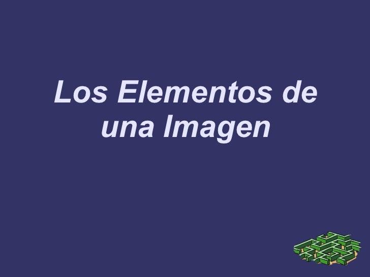 Los Elementos de una Imagen