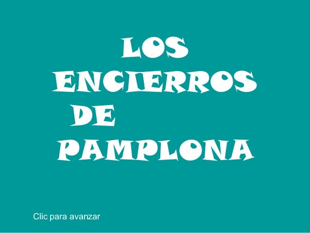 LOS ENCIERROS DE PAMPLONA Clic para avanzar