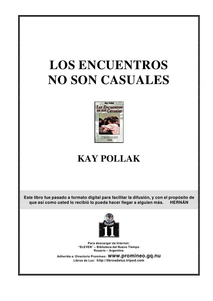 Los encuentros no son causales (kay pollak)