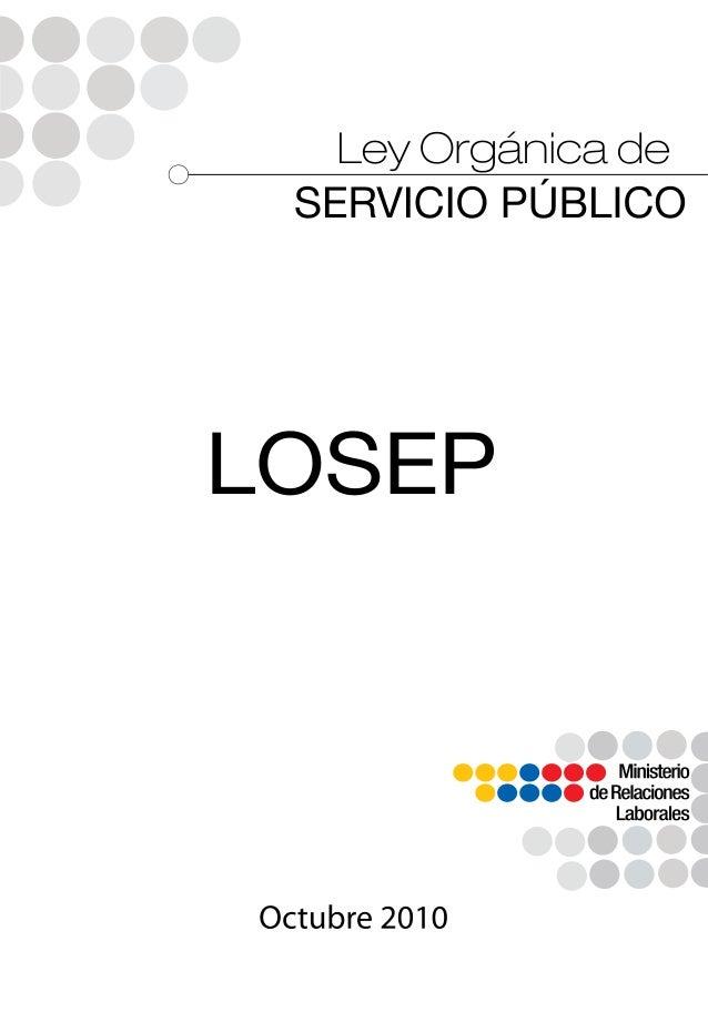 1 LEY ORGÁNICA DE SERVICIO PÚBLICO PUBLICADA EN EL SEGUNDO SUPLEMENTO DEL REGISTRO OFICIAL 294, 6 DE OCTUBRE DE 2010. ASAM...