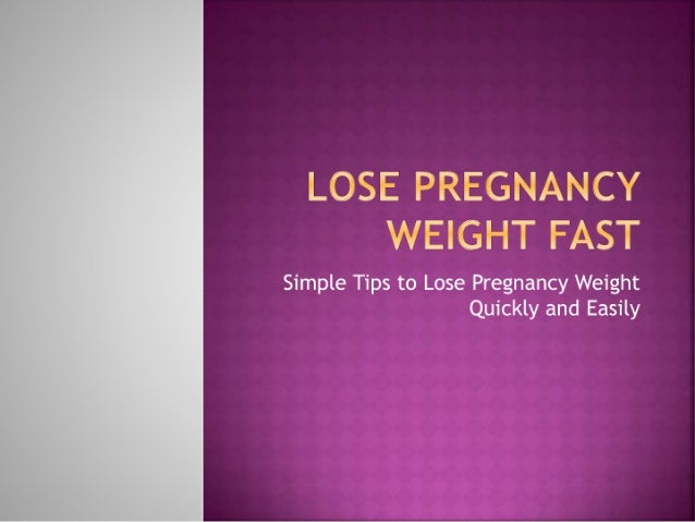 Lose pregnancy weight fast