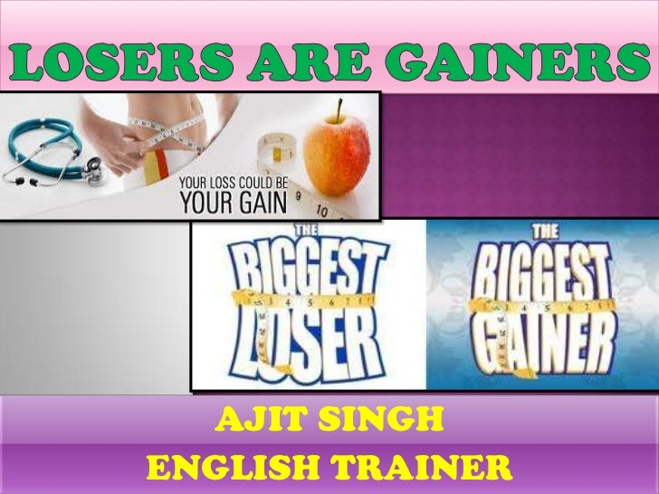 Losers are gainers