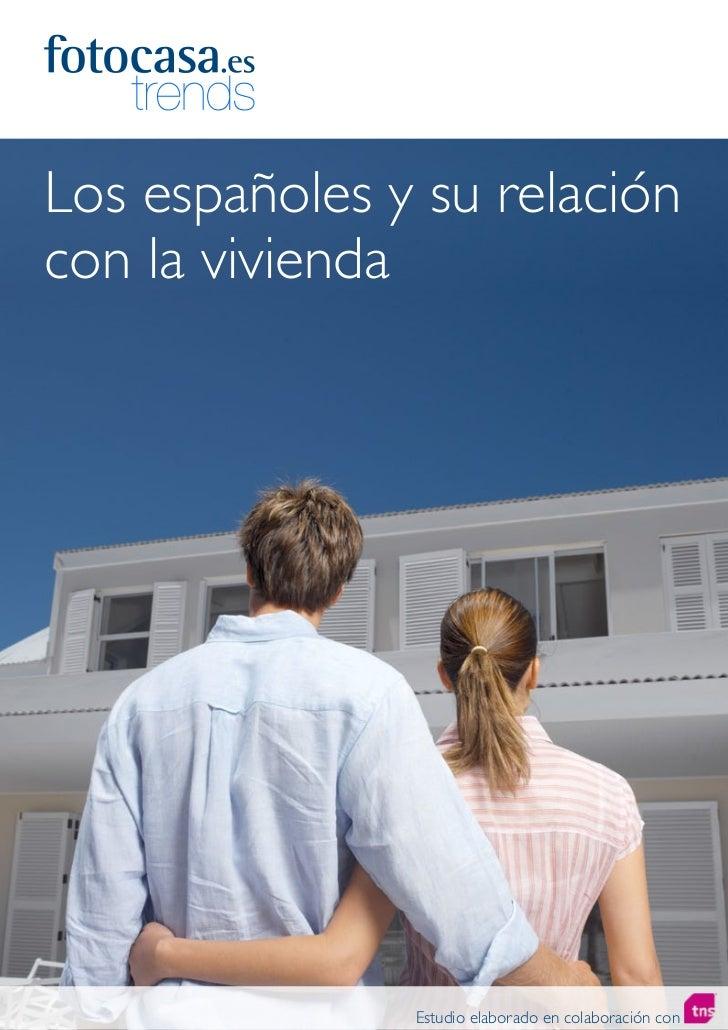 """Informe estudio: """"Los españoles y su relación con la vivienda"""""""