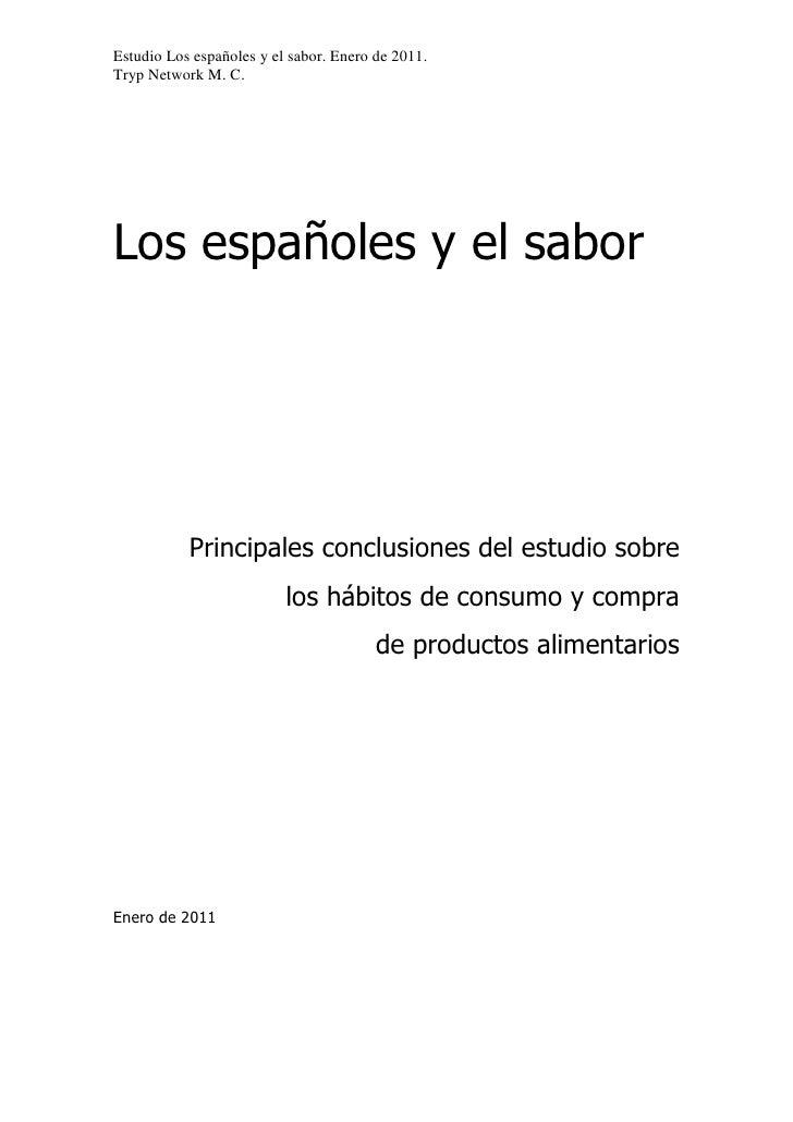 Estudio Los españoles y el sabor. Enero de 2011.Tryp Network M. C.Los españoles y el sabor           Principales conclusio...