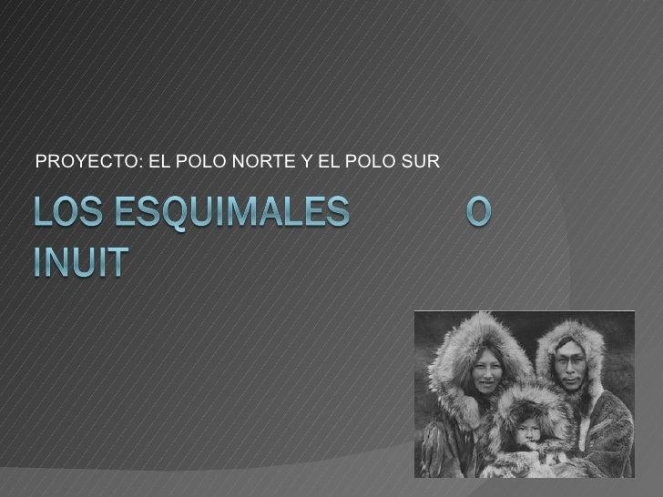 PROYECTO: EL POLO NORTE Y EL POLO SUR