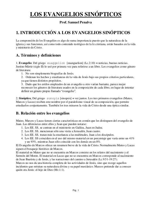 LOS EVANGELIOS SINÓPTICOS                                     Prof. Samuel Penalva1. INTRODUCCIÓN A LOS EVANGELIOS SINÓPTI...