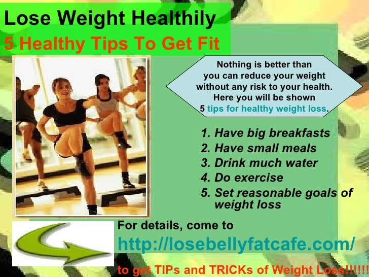 Lose Weight Healthily  - 5 Healthy Tips to Get Fit
