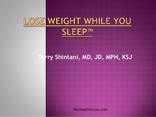 Lose weight while you sleep™